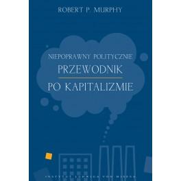 Niepoprawny politycznie przewodnik po kapitalizmie - e-book - Robert Murphy