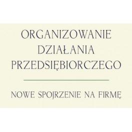 Organizowanie działania przedsiębiorczego - Foss, Klein