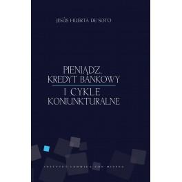 Pieniądz, kredyt bankowy i cykle koniunkturalne - e-book - Jesús Huerta de Soto